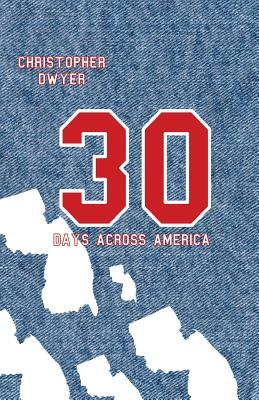 30 Days Across America - Dwyer, Christopher