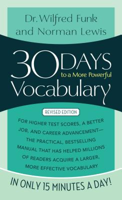 30 Days to a More Powerful Vocabulary - Lewis, Norman, and Funk, Wilfred, Dr.