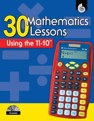 30 Mathematics Lessons Using the TI-10 - Dugan, Christine