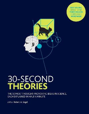 30-Second Theories: The 50 Most Thought-provoking Theories in Science - Parsons, Paul, and Rees, Martin, and Blackmore, Susan