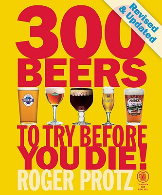 300 Beers to Try Before You Die! - Protz, Roger