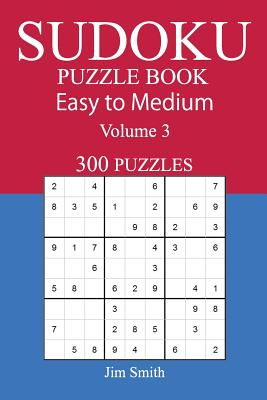 300 Easy to Medium Sudoku Puzzle Book - Smith, Jim
