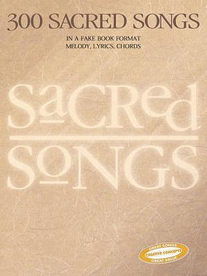 300 Sacred Songs: Melody/Lyrics/Chords - Creative Concepts Publishing (Creator)