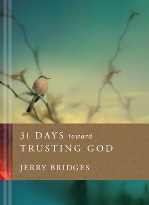 31 Days Toward Trusting God - Bridges, Jerry