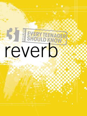 31 Verses - Reverb: Our Lives Echo in the World - Life, Student, and Navigators, and Students, Life Bible Study