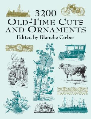 3200 Old-Time Cuts and Ornaments - Cirker, Blanche (Editor), and Allainguillaume & Cie