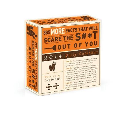 365 More Facts That Will Scare the S#*T Out of You 2014 Daily Calendar - McNeal, Cary