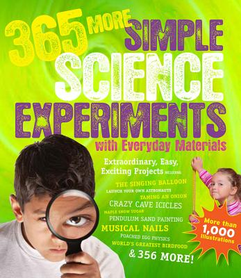 365 More Simple Science Experiments with Everyday Materials Volume 2 - Churchill, E.Richard, and Loesching, Louis V., and Mandell, Muriel