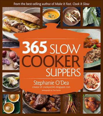 365 Slow Cooker Recipes - O'Dea, Stephanie
