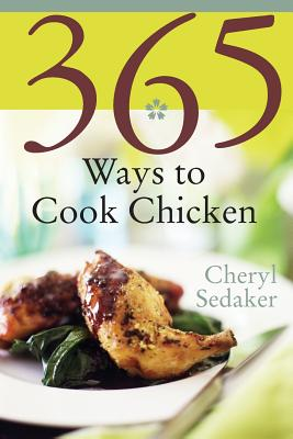 365 Ways to Cook Chicken - Sedeker, Cheryl