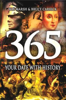 365: Your Date with History - Marsh, W B, and Carrick, Bruce (Contributions by)