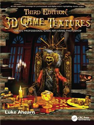 3D Game Textures: Create Professional Game Art Using Photoshop - Ahearn, Luke