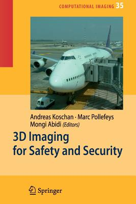 3D Imaging for Safety and Security - Koschan, Andreas (Editor), and Pollefeys, Marc (Editor), and Abidi, Mongi (Editor)