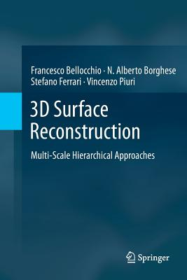 3D Surface Reconstruction: Multi-Scale Hierarchical Approaches - Bellocchio, Francesco, and Borghese, N Alberto, and Ferrari, Stefano