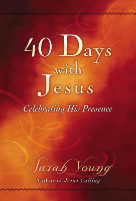 40 Days with Jesus: Celebrating His Presence - Young, Sarah