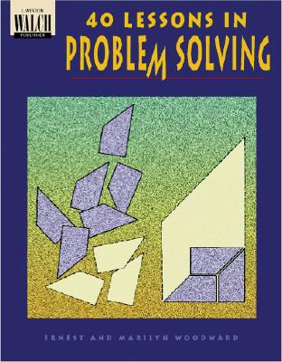 40 Lessons in Problem Solving - Woodward, Ernest