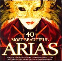 40 Most Beautiful Arias - Angela Gheorghiu (soprano); Anne Sofie von Otter (mezzo-soprano); Anton Scharinger (baritone); Barbara Hendricks (soprano);...