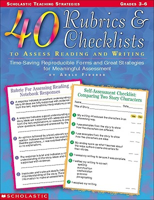 40 Rubrics & Checklists to Assess Reading and Writing: Time-Saving Reproducible Forms and Great Strategies for Meaningful Assessment - Fiderer, Adele