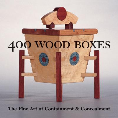 400 Wood Boxes: 25 Beautiful Projects for Your Home - Gunter, Veronika Alice, and Lark Books (Editor)