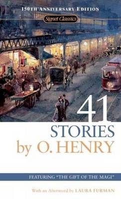 41 Stories: 150th Anniversary Edition - Henry, O, and Raffel, Burton (Introduction by), and Furman, Laura (Afterword by)