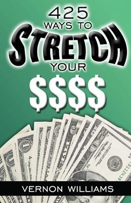 425 Ways to Stretch Your $$$$ - Williams, Vernon