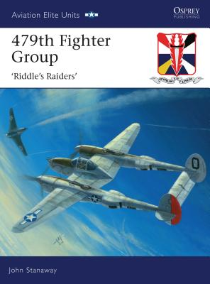 479th Fighter Group: 'riddle's Raiders' - Stanaway, John