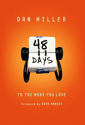 48 Days to the Work You Love - Miller, Dan