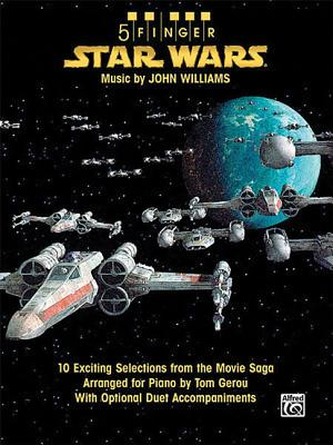5 Finger Star Wars: 10 Exciting Selections from the Movie Saga Arranged for Piano with Optional Duet Accompaniments - Williams, John, Dr.
