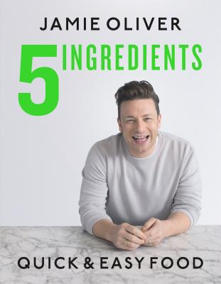 5 Ingredients: Quick & Easy Food - Oliver, Jamie