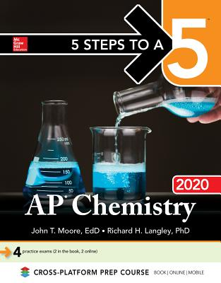 5 Steps to a 5: AP Chemistry 2020 - Moore, John T, and Langley, Richard H