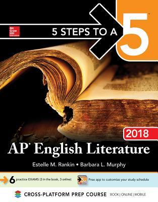 5 Steps to a 5: AP English Literature 2018 - Rankin, Estelle M.