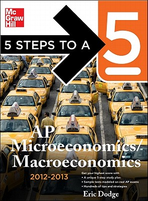 5 Steps to a 5 AP Microeconomics/macroeconomics 2012-2013 - Dodge, Eric
