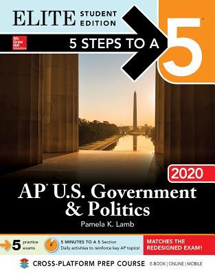 5 Steps to a 5: AP U.S. Government & Politics 2020 Elite Student Edition - Lamb, Pamela K