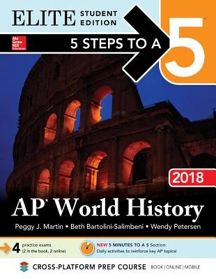 5 Steps to a 5: AP World History 2018, Elite Student Edition - Martin, Peggy J.