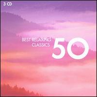 50 Best Relaxing Classics - Agnes Baltsa (mezzo-soprano); Andrei Gavrilov (piano); Ann Murray (mezzo-soprano); Anne Queffélec (piano);...