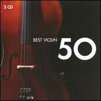 50 Best Violin - Andrei Gavrilov (piano); Anne-Sophie Mutter (violin); Augustin Dumay (violin); Camerata Lysy Gstaad (chamber ensemble);...