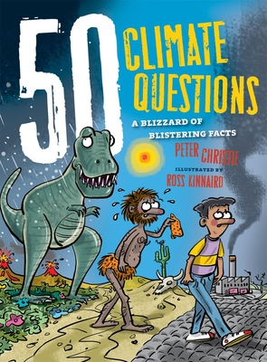 50 Climate Questions: A Blizzard of Blistering Facts - Christie, Peter