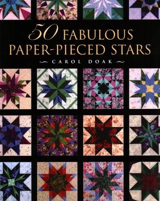50 Fabulous Paper-Pieced Stars - Doak, Carol
