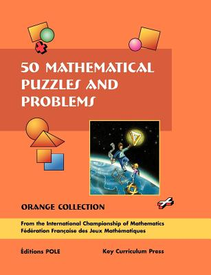 50 Mathematical Puzzles and Problems: Orange Collection - Cohen, Gilles, and Cohen, Giles (Editor)