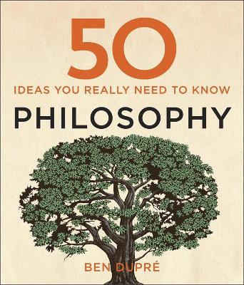 50 Philosophy Ideas You Really Need to Know - Dupre, Ben, and Kennedy, Laurence (Read by)
