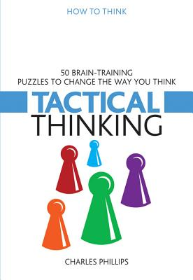 50 Puzzles for Tactical Thinking - Phillips, Charles