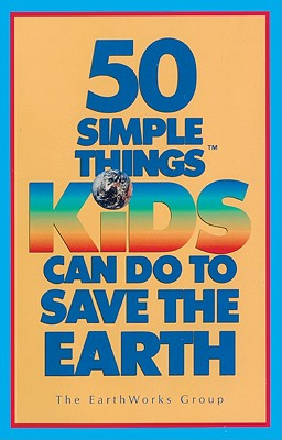 50 Simple Things Kids Can Do to Save the Earth - Earthworks Group