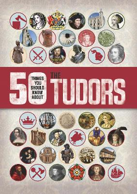 50 Things You Should Know About the Tudors - Matthews, Ruper