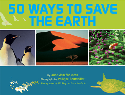 50 Ways to Save the Earth - Jankeliowitch, Anne