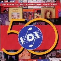 50 Years of Vox - Aaron Rosand (violin); Abbey Simon (piano); Alan Weiss (piano); Alexander Borovsky (piano); Alfred Brendel (piano);...