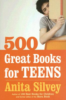 500 Great Books for Teens - Silvey, Anita