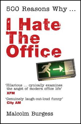 500 Reasons Why...: I Hate the Office - Burgess, Malcolm