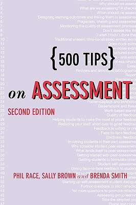 500 Tips on Assessment - Race, Philip, and Smith, Brenda, and Brown, Sally