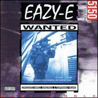 5150: Home 4 Tha Sick - Eazy-E