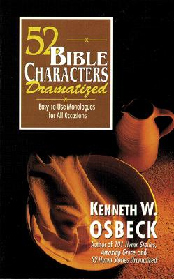 52 Bible Characters Dramatized - Osbeck, Kenneth W, M.A.
